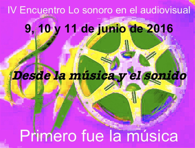 IV Encuentro Lo sonoro en el audiovisual: Desde la música y el sonido