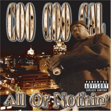 Coo Coo Cal – All Or Nothin' (CD) (2004) (320 kbps)