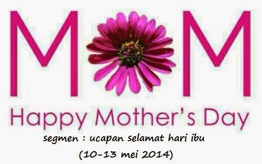 http://www.ayuinsyirah.my/2014/05/segmen-ucapan-selamat-hari-ibu.html