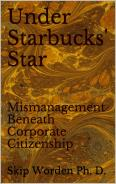 Under Starbucks' Star: Mismanagement Beneath Corporate Citizenship