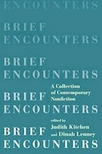 <b>Brief Encounters: An Anthology of Short Nonfiction</b>