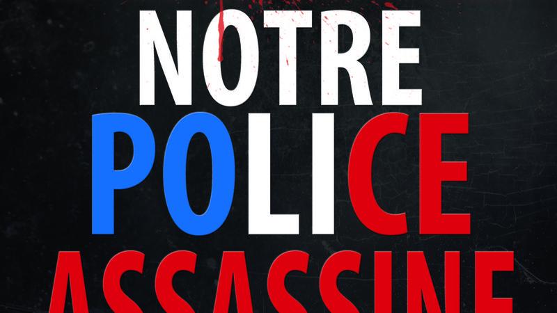 Urgence Notre Police Assassine