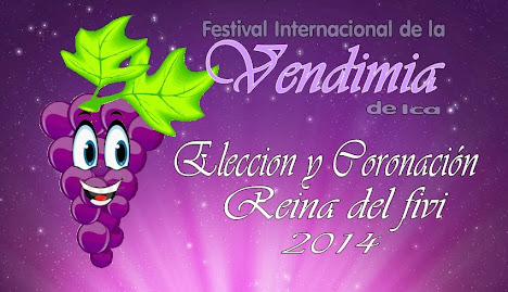 BASES ELECCIÓN REINA DEL FESTIVAL INTERNACIONAL DE LA VENDIMIA DE ICA 2014