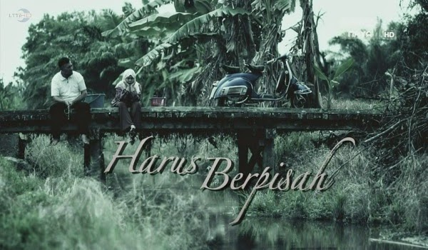 Harus Berpisah (2015) Astro Maya HD, TV Online, TV Streaming, Anime, Sukan, Movie Terbaru, Video Tube