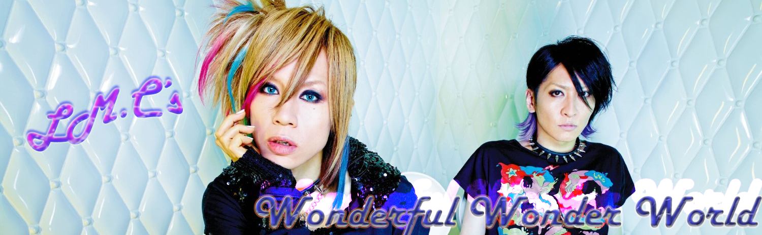 LM.C's Wonderful Wonder World