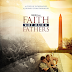 Patriotic Film 'FAITH OF OUR FATHERS' Premieres in Theaters JULY 1st!