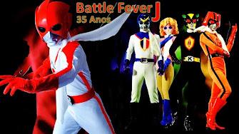 """ESPECIAL """"BATTLE FEVER J"""" - 35 ANOS"""