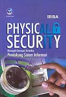 toko buku rahma: buku PHYSICAL SECURIY MENCEGAH SERANGAN TERHADAP PENDUKUNGAN SISTEM INFORMASI, pengarang ibisa, penerbit andi