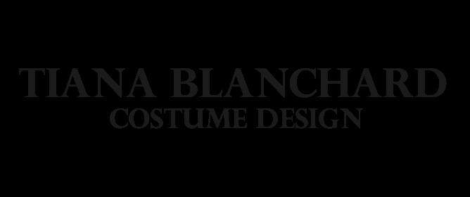 Tiana Blanchard Costume Design