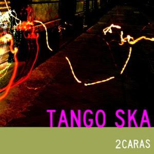 2 CARAS - Tango Ska (2012)