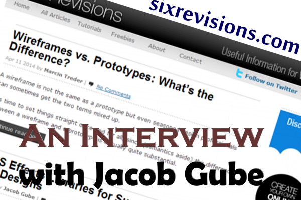 Up Close with Jacob Gube of Six Revisions