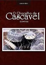O CHOCALHO DA CASCAVEL (CONTOS)
