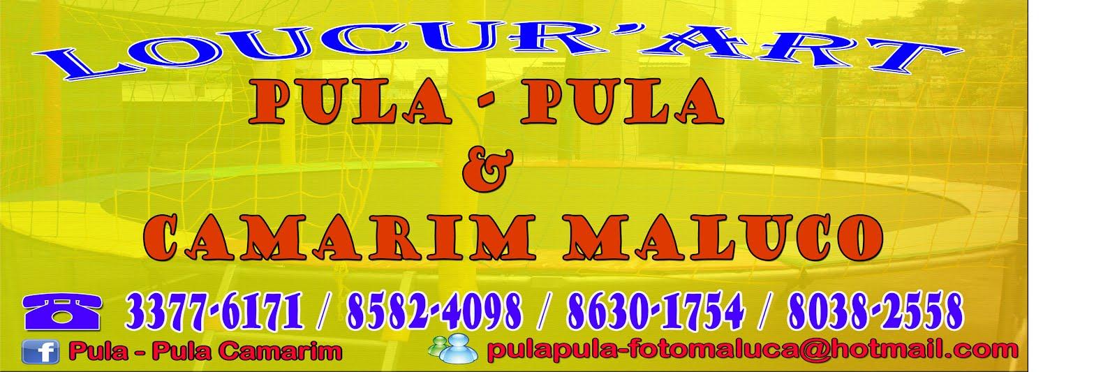 Loucur'art Pula - Pula & Camarim Maluco