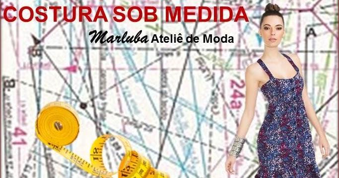 Marluba Ateliê de Moda: Moda: Costura Sob Medida