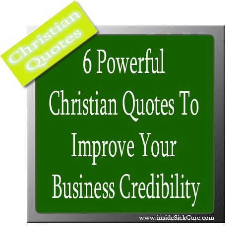 6 Powerful Christian Quotes To Improve Your Business Credibility