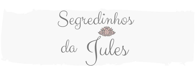 Segredinhos da Jules