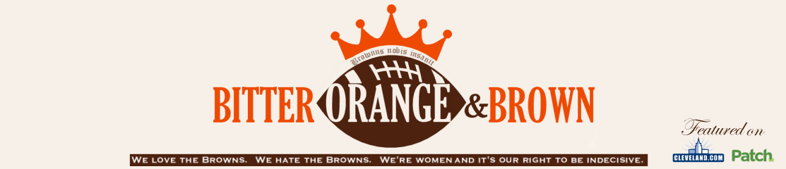 BITTER ORANGE &amp; BROWN: Cleveland Browns Humor, Satire &amp; Snark