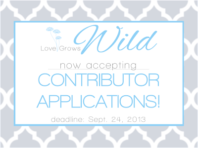 Want to join the creative team at Love Grows Wild? Get all the details here and learn how to apply!
