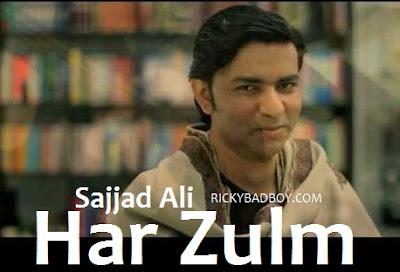Sajjad Ali - Har Zulm Lyrics