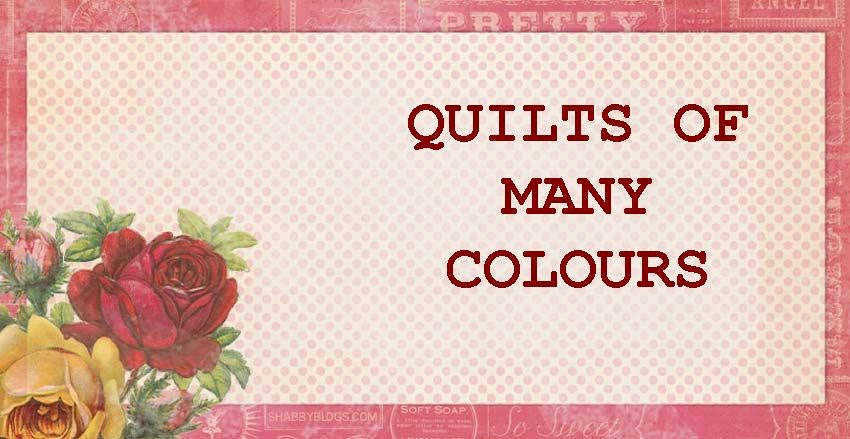 QUILTS OF MANY COLOURS