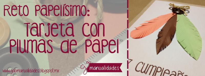 Reto Papelísimo: Tarjeta con plumas de papel
