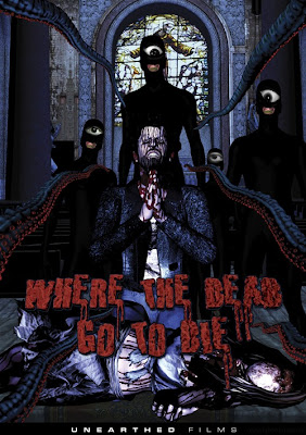 Watch Where the Dead Go to Die 2012 Hollywood Movie Online | Where the Dead Go to Die 2012 Hollywood Movie Poster