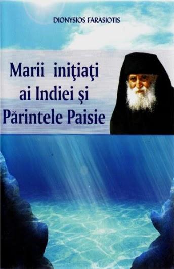 "Detalii despre CARTEA ""Marii initiati ai Indiei si Parintele Paisie"", scrisa de Dionysios Farasiotis"