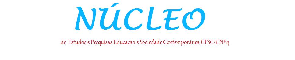 NÚCLEO DE ESTUDOS E PESQUISAS EDUCAÇÃO E SOCIEDADE CONTEMPORÂNEA