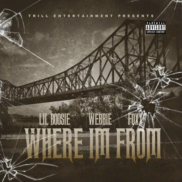 Lil Boosie, Webbie & FOXX - Where Im From - Single Cover