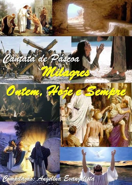 Cantata de Páscoa - Milagres Ontem, Hoje e Sempre