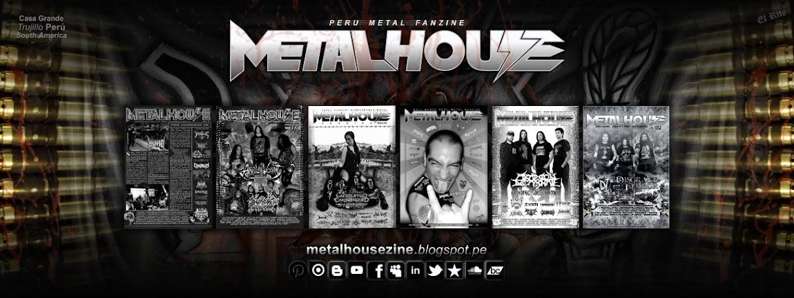 """""""METALHOUSE"""""""