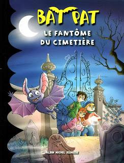BAT PAT (Tome 1) LE FANTOME DU CIMETIERE de Roberto Pavanello Bat+Pat%252C+1+Le+fanto%25CC%2582me+du+cimetie%25CC%2580re+