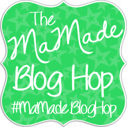The MaMade Blog Hop