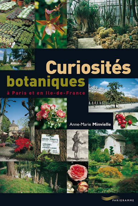 Curiosités botaniques de Paris et d'Ile-de-France