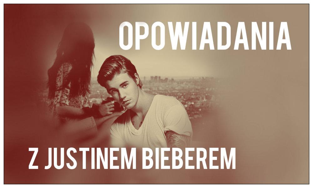 Opowiadania z Justinem Bieberem