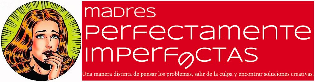 Madres Perfectamente Imperfectas