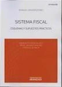 Manuales de Derecho: Sistema Fiscal. Esquemas y Supuestos Prácticos 2014.