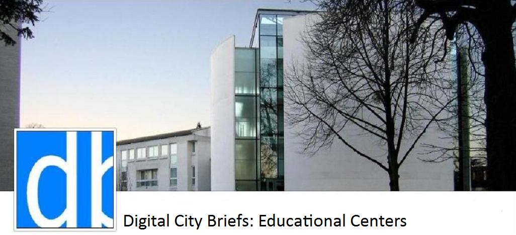 Digital City Briefs: Noteworthy Educational Centers
