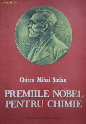 CHIRCA - Premiile Nobel pentru Chimie ; 332 pag.  / Prefaţă Acad. Petru SPACU