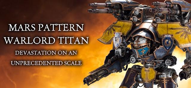 Mars Pattern Warlord Titan- Pre-Orders are Live