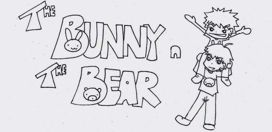 ~The Bunny and The Bear~