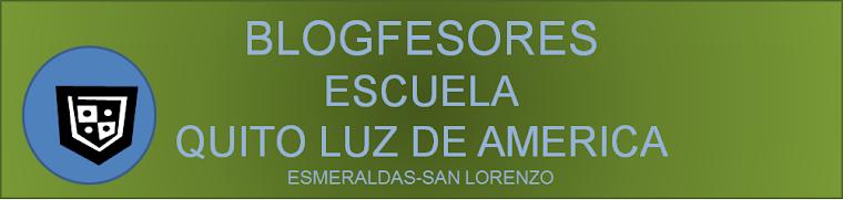 blogfesores esc. Quito Luz de América