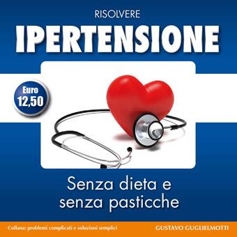 Ipertensione - Risolvere senza dieta