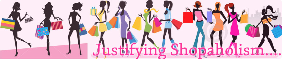 Justifying Shopaholism.... 