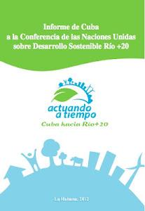 INFORME DE CUBA A LA CONFERENCIA DE LAS NACIONES UNIDAS SOBRE DESARROLLO SOSTENIBLE RIO 20