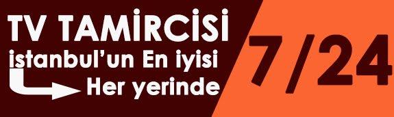 İstanbul TV Tamircisi - Garantili Tv Servisi