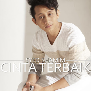 Syed Shamim - Cinta Terbaik MP3