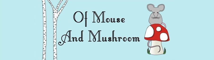 Of Mouse And Mushroom