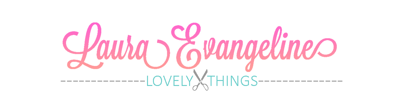 Laura Evangeline: Lovely Things