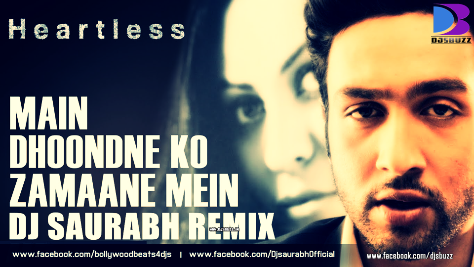 heartless main dhoondne ko zamaane mein by dj saurabhs mix